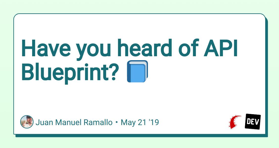 Have you heard of API Blueprint? 📘 - DEV Community 👩 💻👨 💻