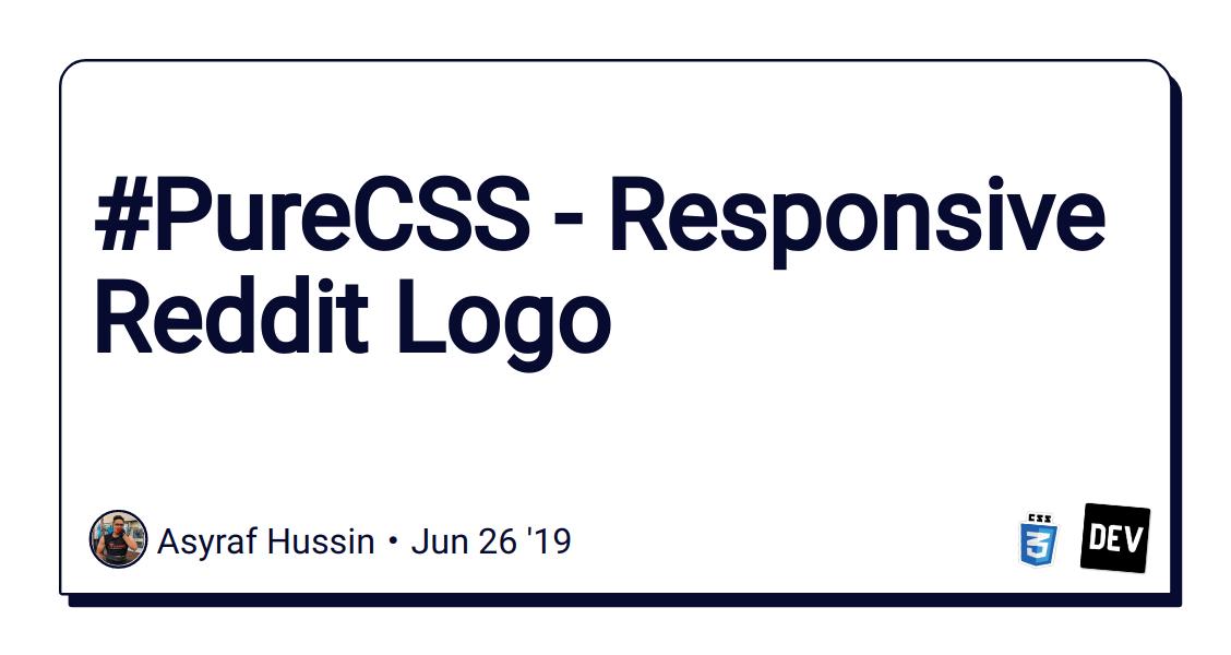 PureCSS - Responsive Reddit Logo - DEV Community 👩 💻👨 💻