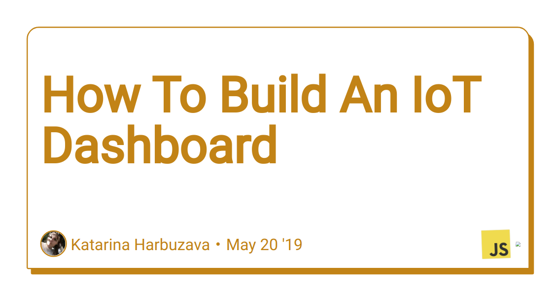 How To Build An IoT Dashboard - DEV Community 👩 💻👨 💻