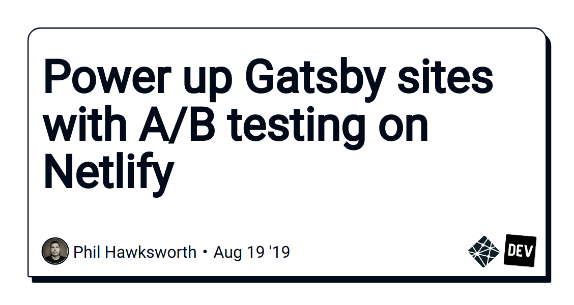 Power up Gatsby sites with A/B testing on Netlify