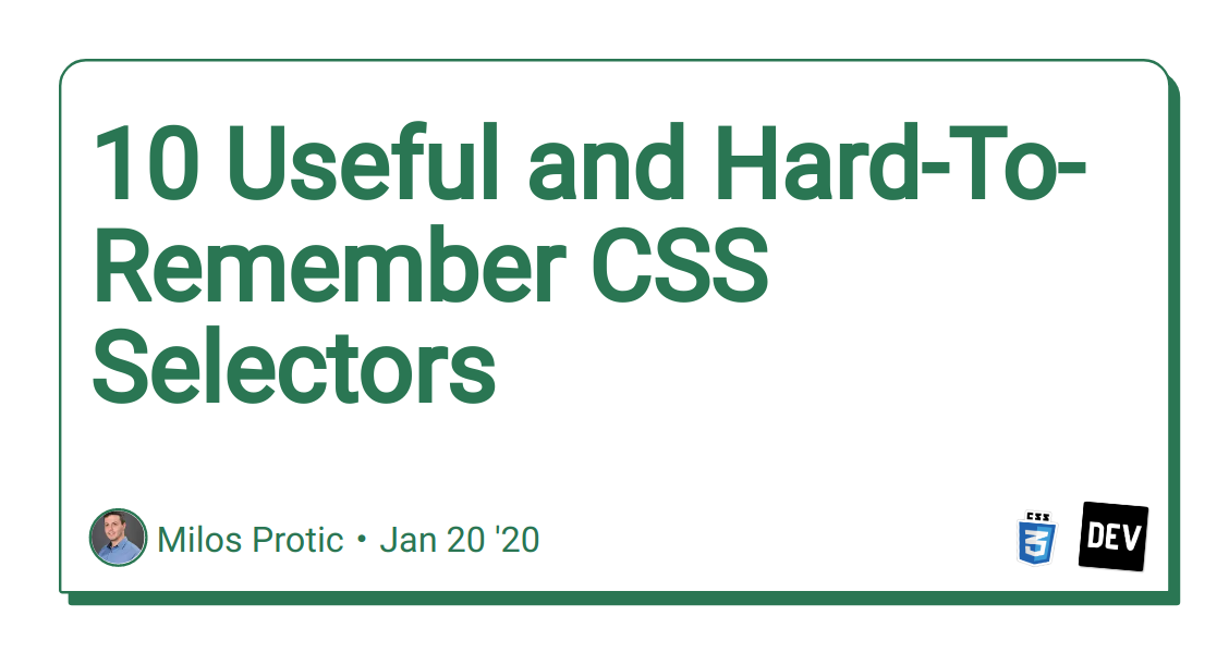 10 Useful and Hard-To-Remember CSS Selectors