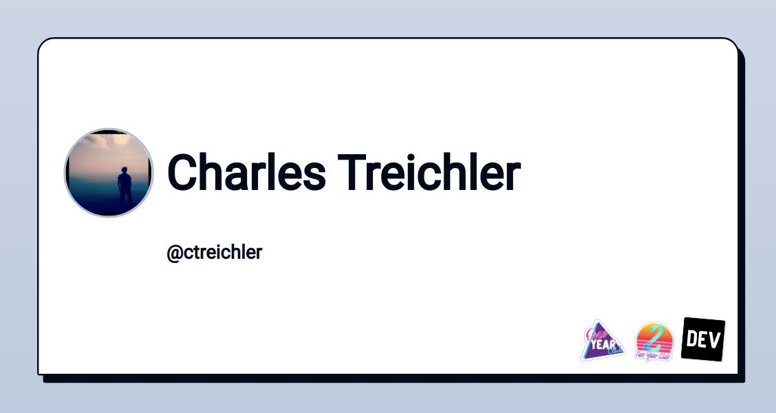 Charles Treichler - DEV Community 👩 💻👨 💻
