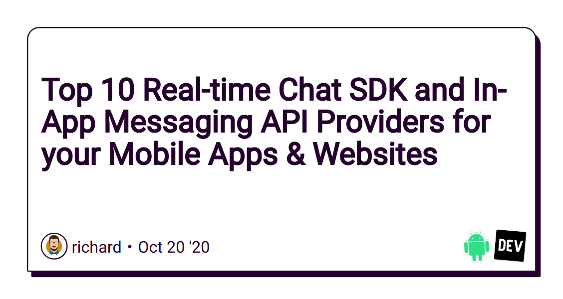 Top 10 Real-time Chat SDK and Messaging API Providers for your Mobile Apps & Websites