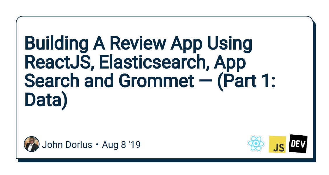 Building A Review App Using ReactJS, Elasticsearch, App