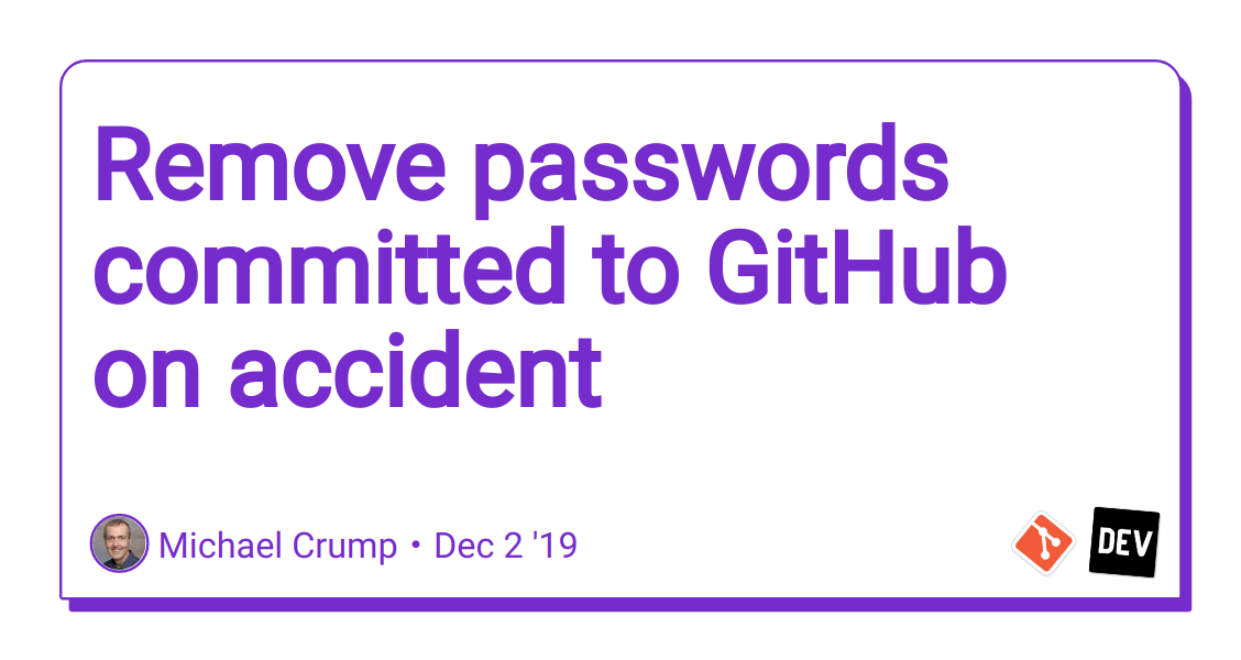 Remove passwords committed to GitHub on accident