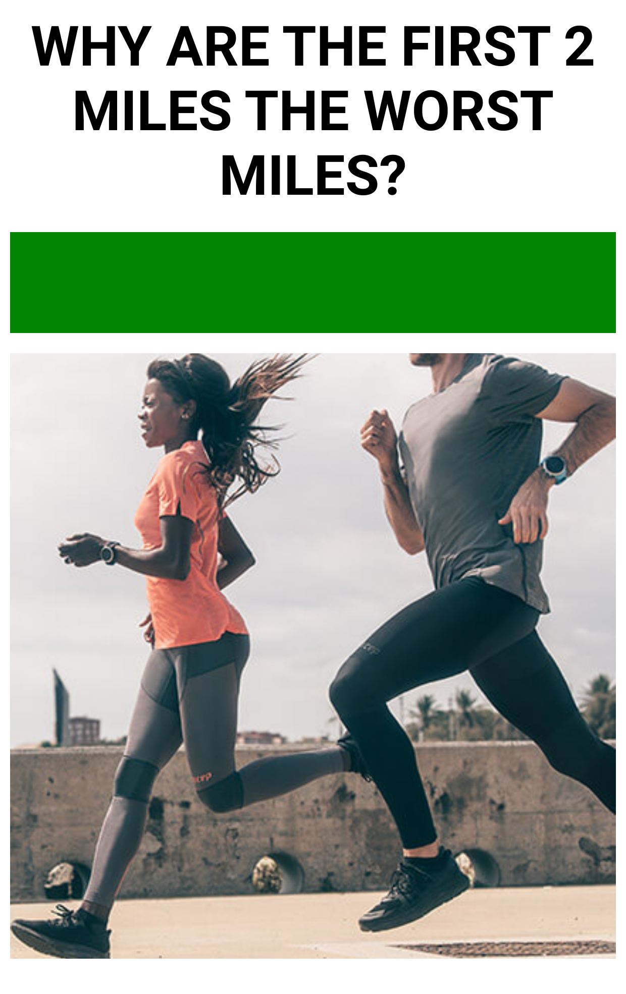 Why Are The First 2 Miles the Worst Miles?