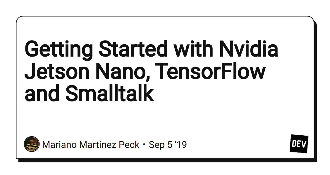 Getting Started with Nvidia Jetson Nano, TensorFlow and