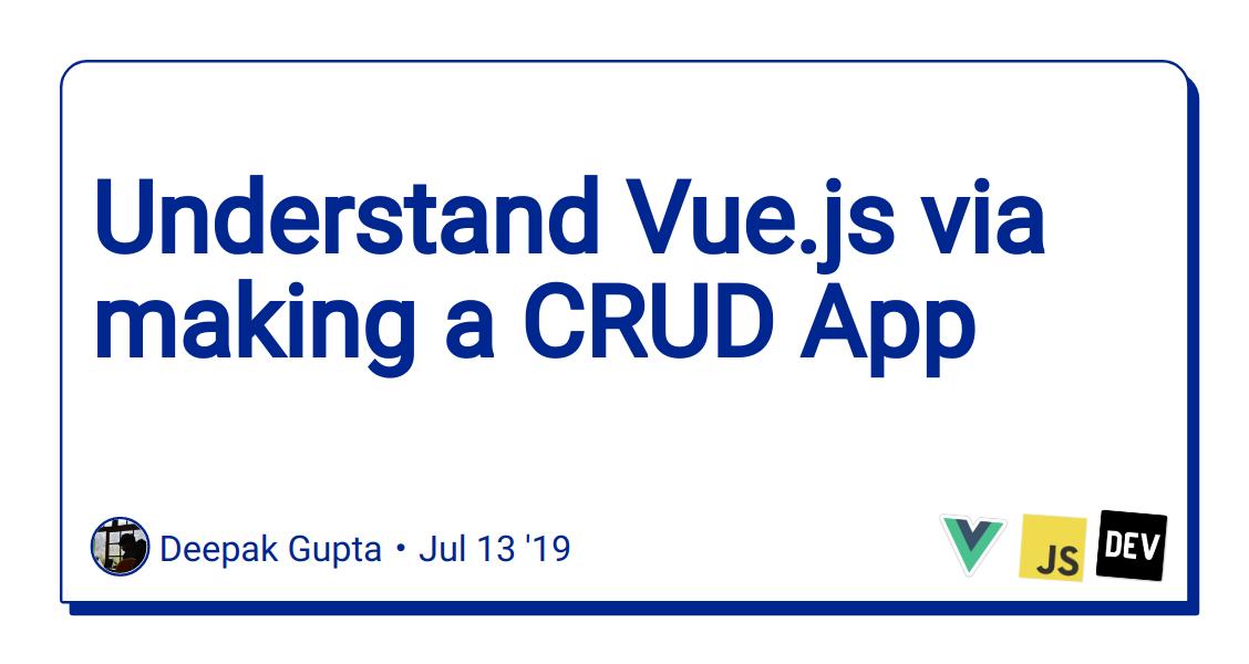 Understand Vue js via making a CRUD App - DEV Community