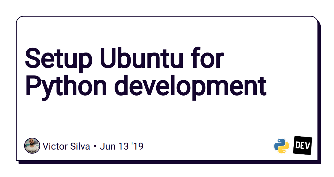 Setup Ubuntu for Python development - DEV Community 👩 💻👨 💻