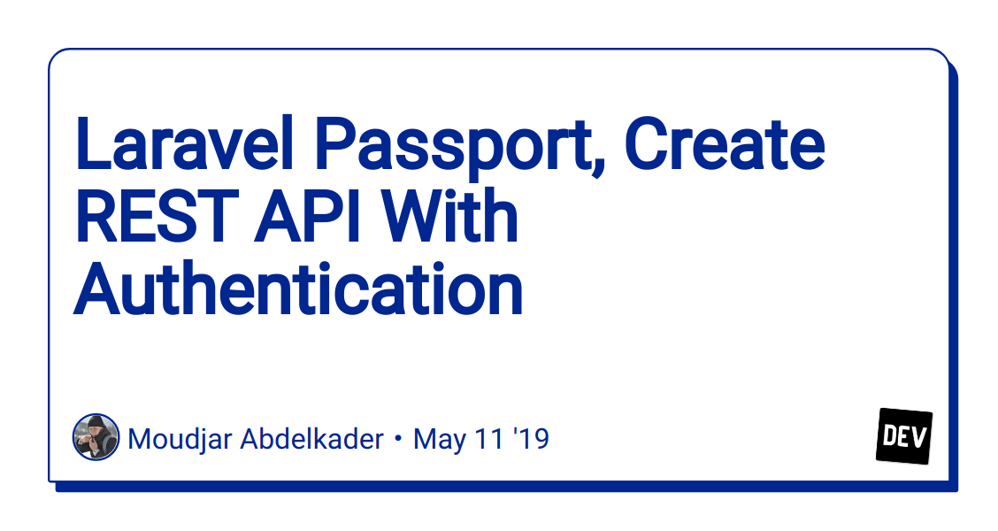 Laravel Passport, Create REST API With Authentication - DEV