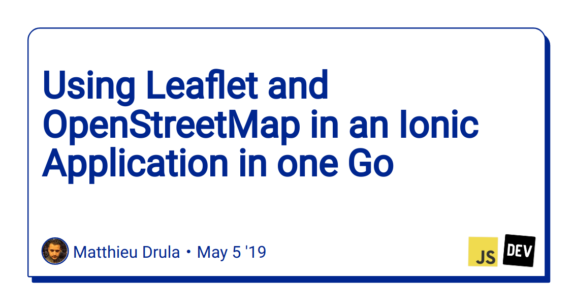 Using Leaflet and OpenStreetMap in an Ionic Application in one Go