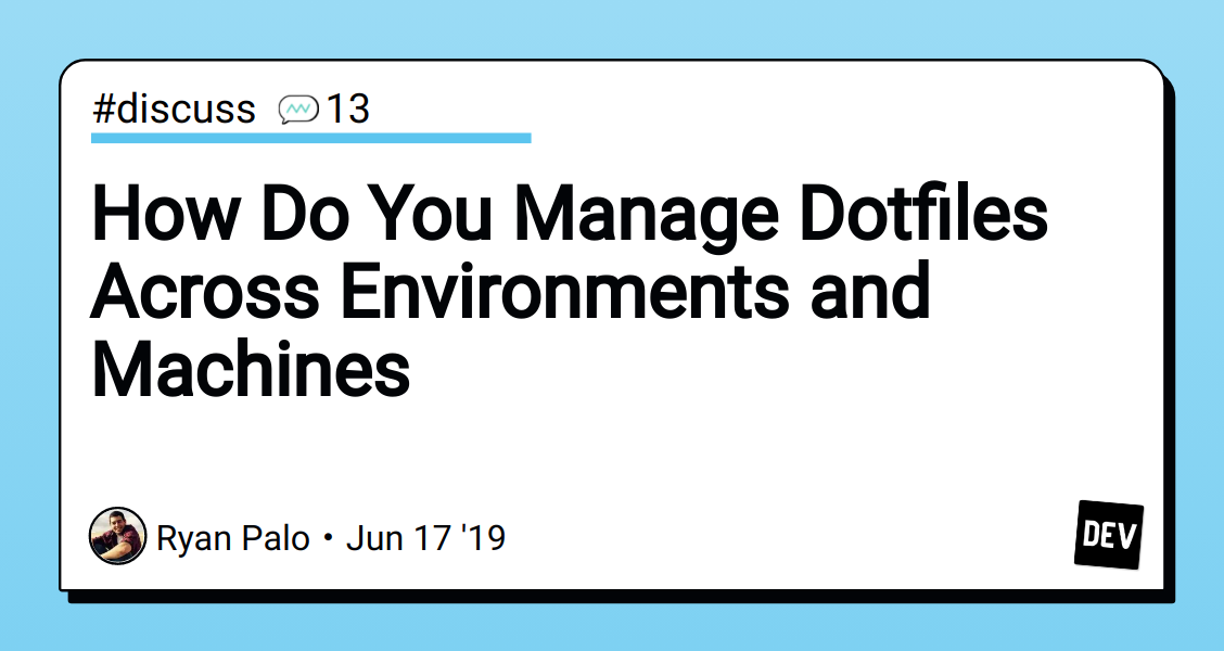 How Do You Manage Dotfiles Across Environments and Machines - DEV