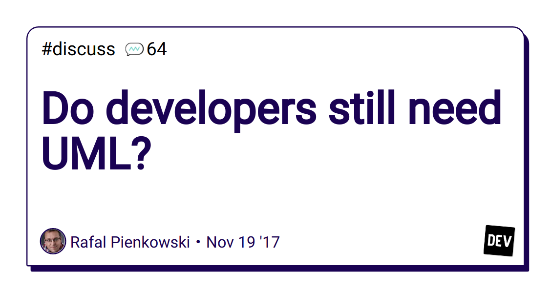 Do developers still need UML? - DEV Community 👩 💻👨 💻