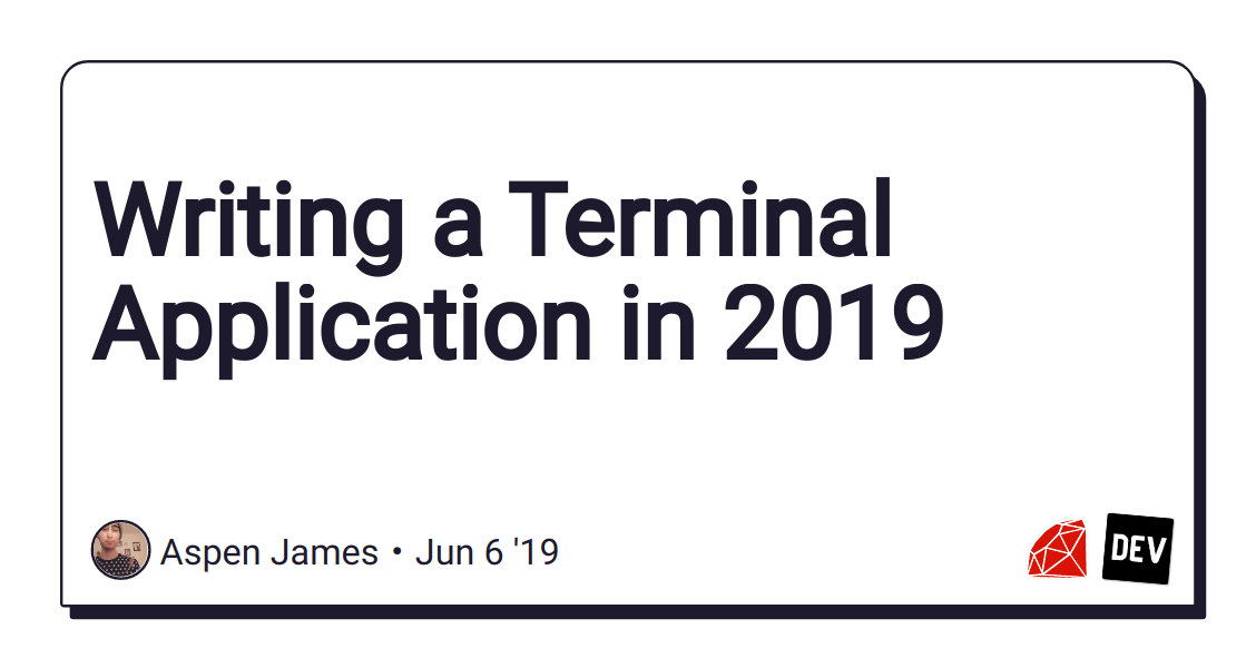 Writing a Terminal Application in 2019 - DEV Community