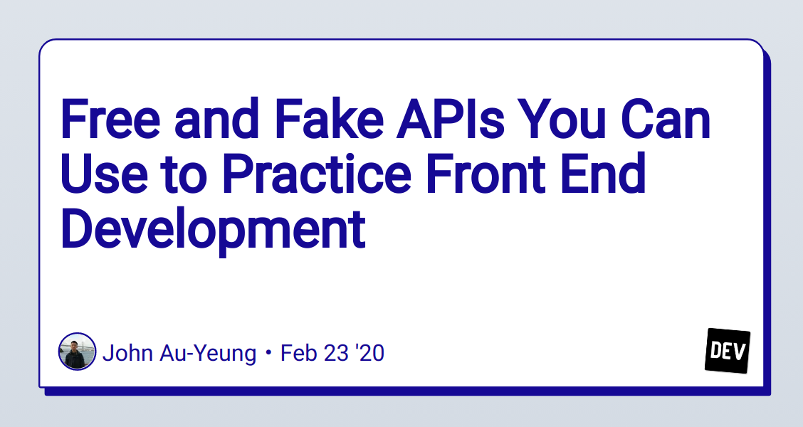 Free and Fake APIs You Can Use to Practice Front End Development