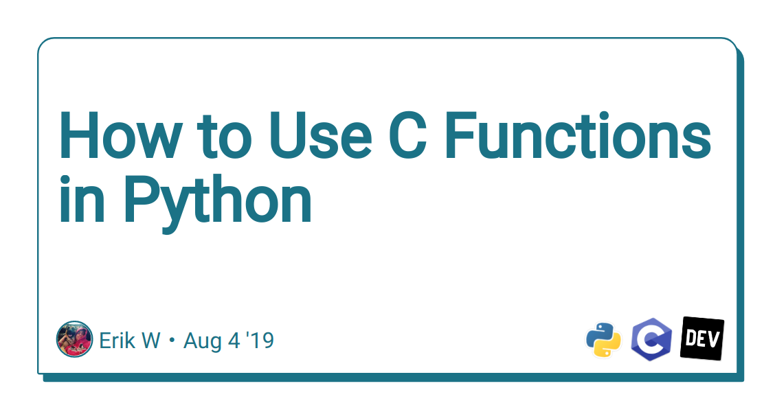How to Use C Functions in Python - DEV Community 👩 💻👨 💻