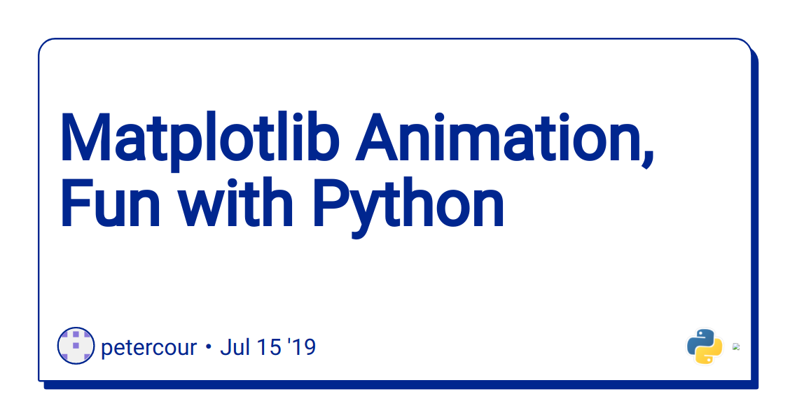 Matplotlib Animation, Fun with Python - DEV Community