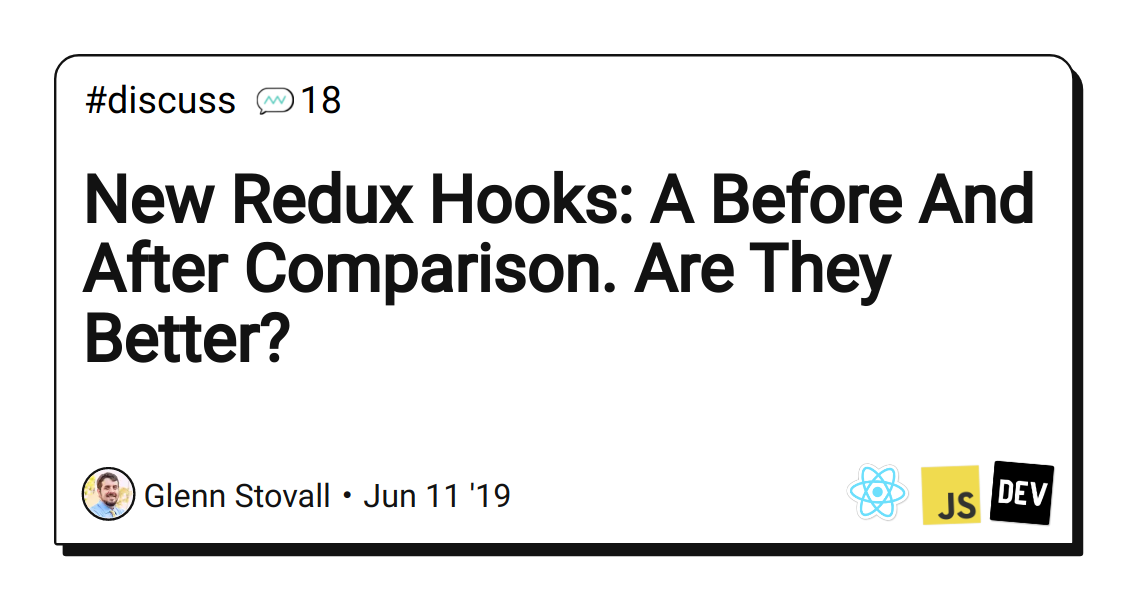 New Redux Hooks: A Before And After Comparison  Are They