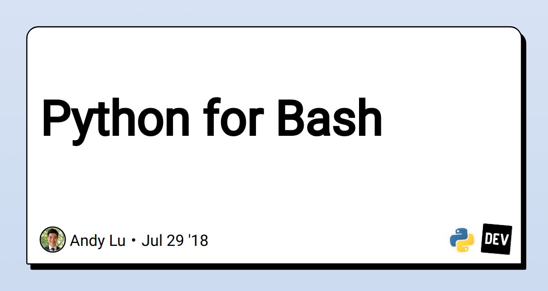 Python for Bash - DEV Community 👩 💻👨 💻