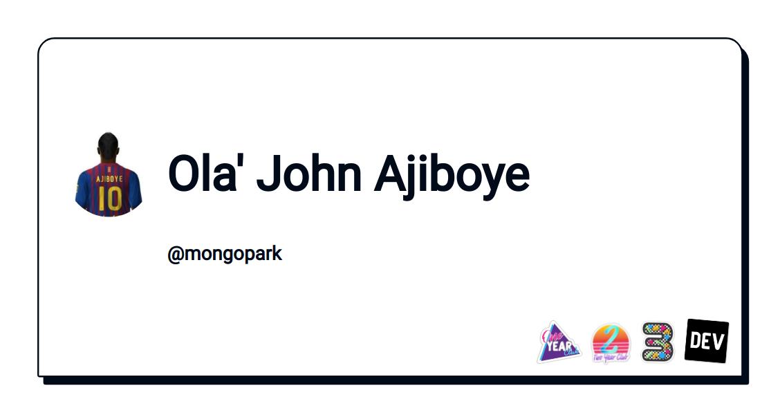 Ola John Ajiboye - DEV Community 👩 💻👨 💻