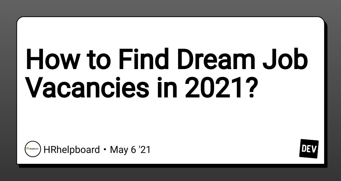 How to Find Dream Job Vacancies in 2021? - DEV Community