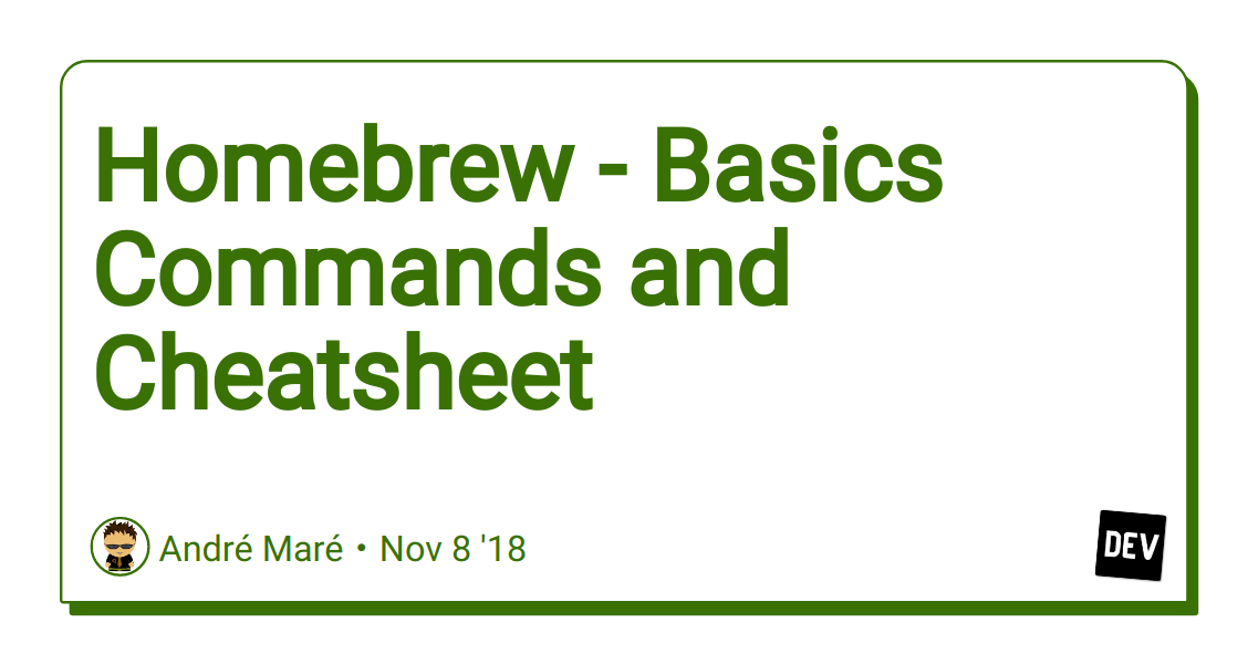 Homebrew - Basics Commands and Cheatsheet - DEV Community