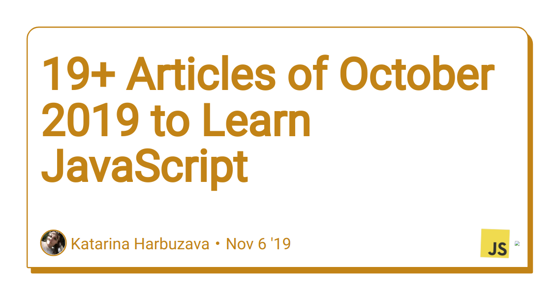 19+ Articles of October 2019 to Learn JavaScript