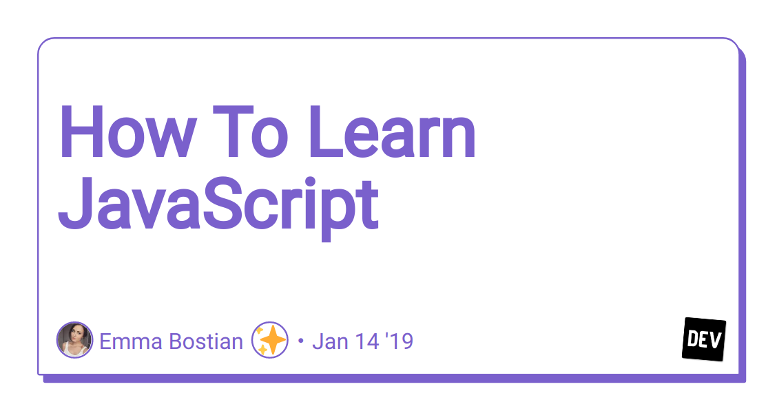 How To Learn JavaScript - DEV Community 👩 💻👨 💻