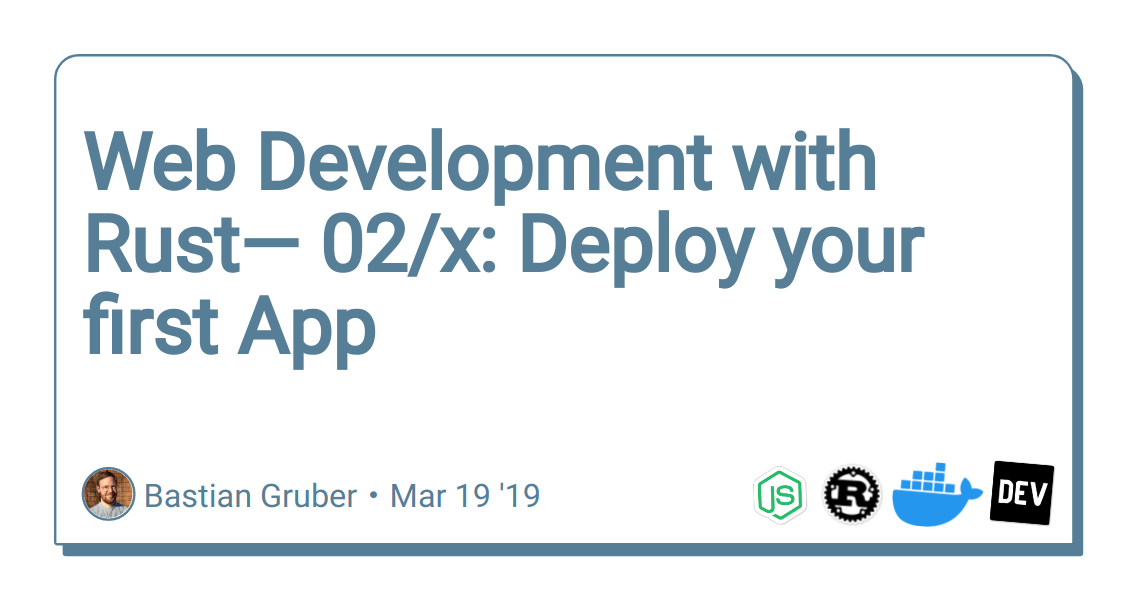 Web Development with Rust— 02/x: Deploy your first App - DEV