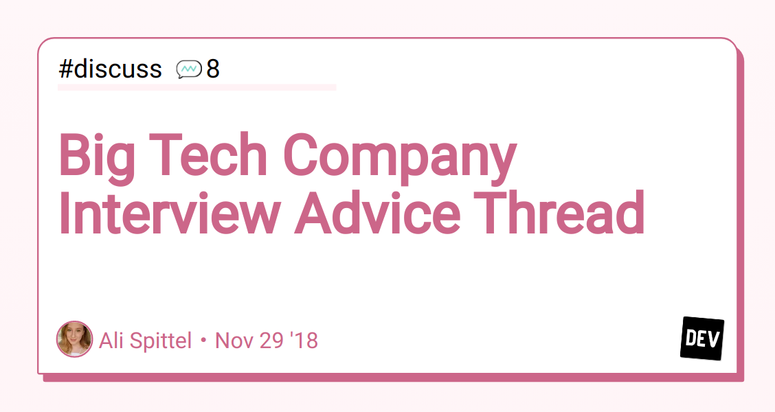 Big Tech Company Interview Advice Thread - DEV Community