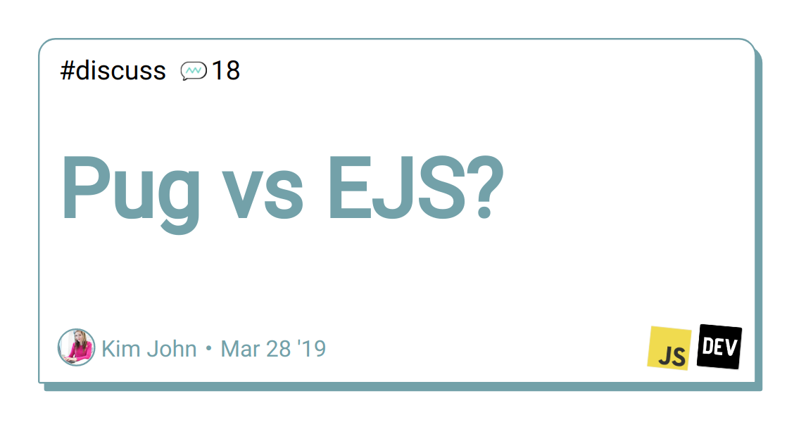 Pug vs EJS? - DEV Community 👩 💻👨 💻