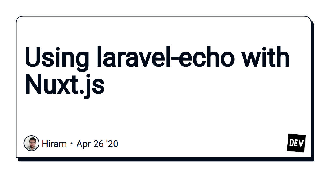 Using laravel-echo with Nuxt.js