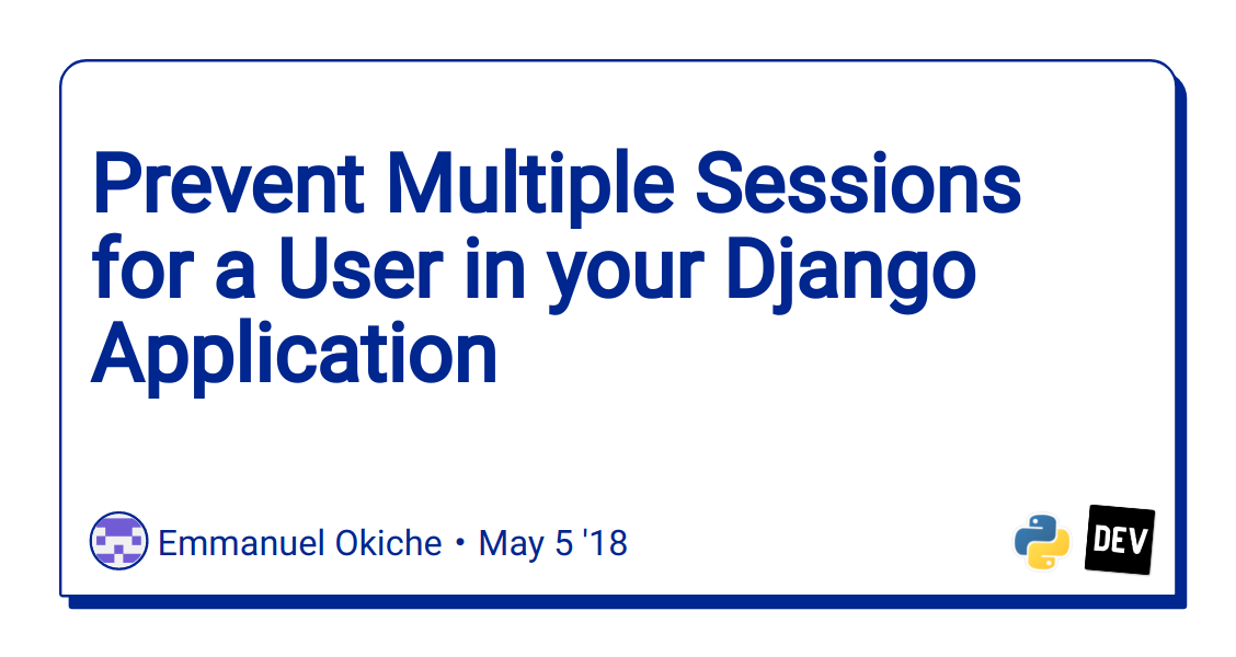 Prevent Multiple Sessions for a User in your Django Application
