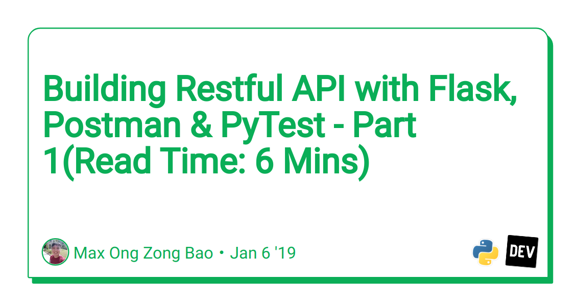 Building Restful API with Flask, Postman & PyTest - Part 1(Read Time