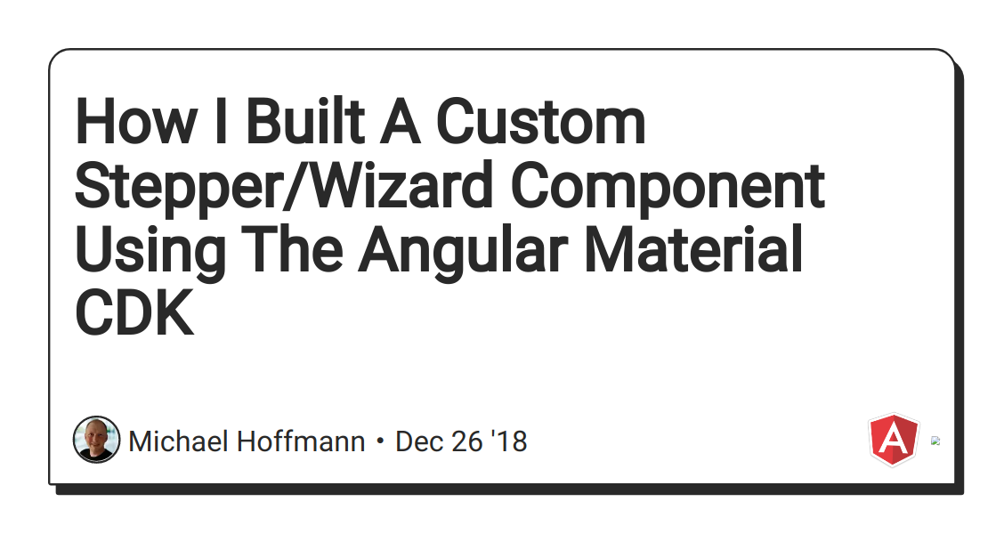 How I Built A Custom Stepper/Wizard Component Using The Angular