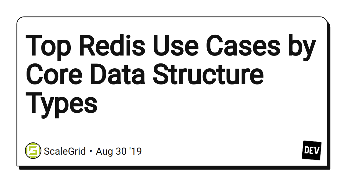 Top Redis Use Cases by Core Data Structure Types - DEV
