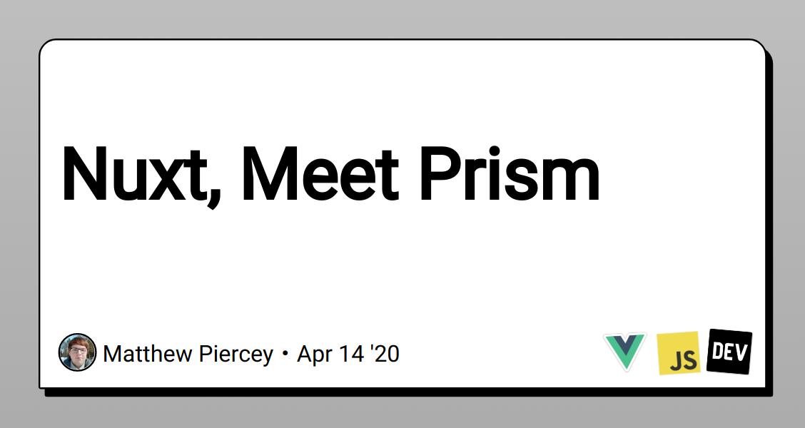 Nuxt, Meet Prism