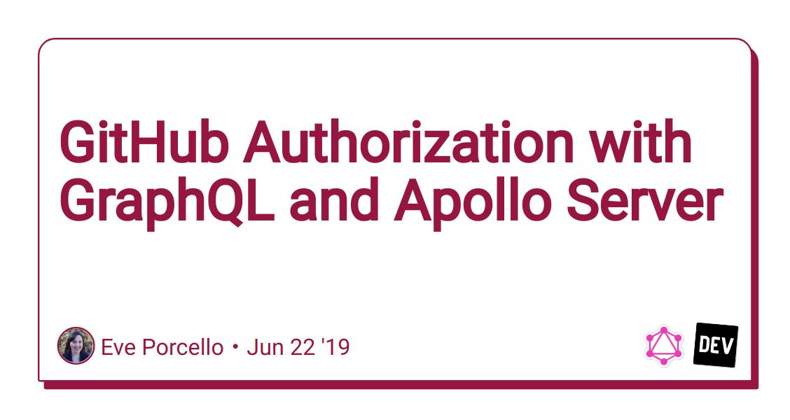 GitHub Authorization with GraphQL and Apollo Server - DEV Community