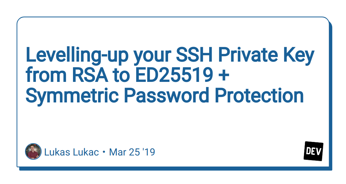 Levelling-up your SSH Private Key from RSA to ED25519 +