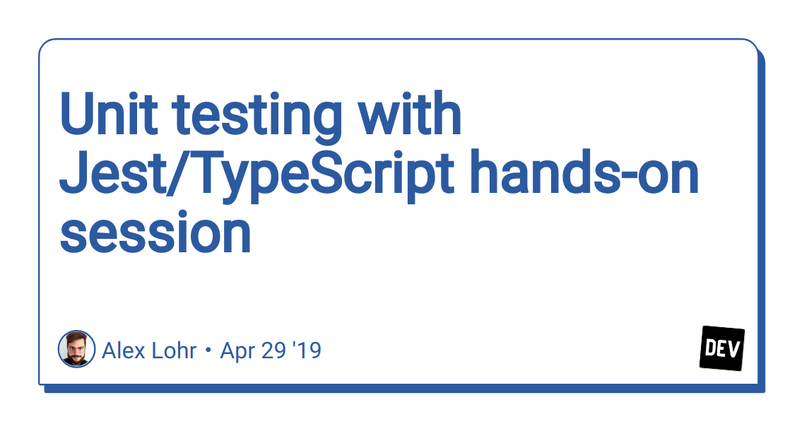 Unit testing with Jest/TypeScript hands-on session - DEV