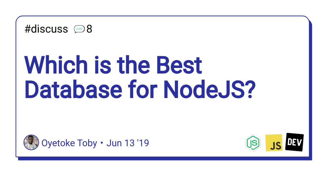 Which is the Best Database for NodeJS? - DEV Community 👩 💻👨 💻