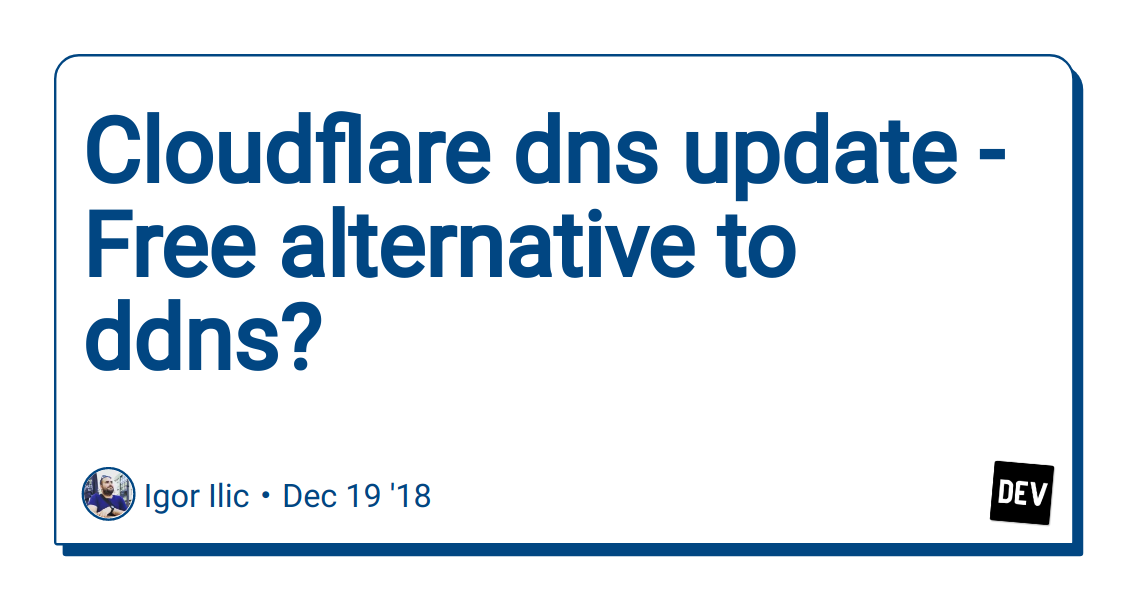 Cloudflare dns update - Free alternative to ddns? - DEV