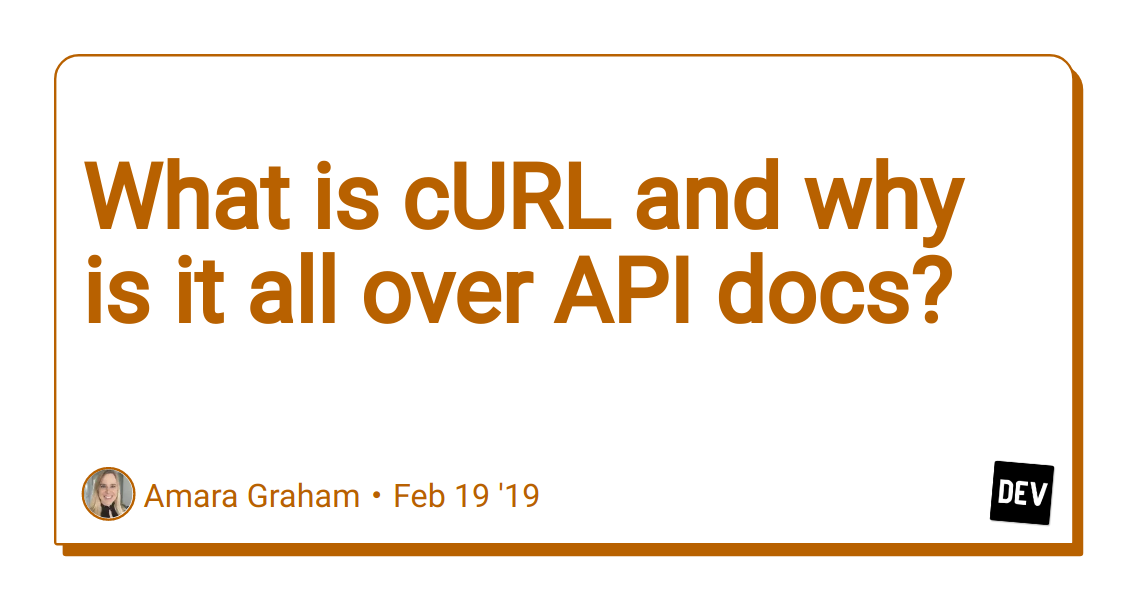 What is cURL and why is it all over API docs? - DEV
