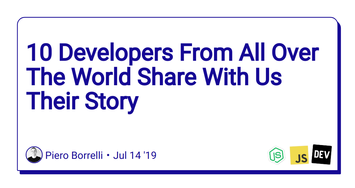 10 Developers From All Over The World Share With Us Their