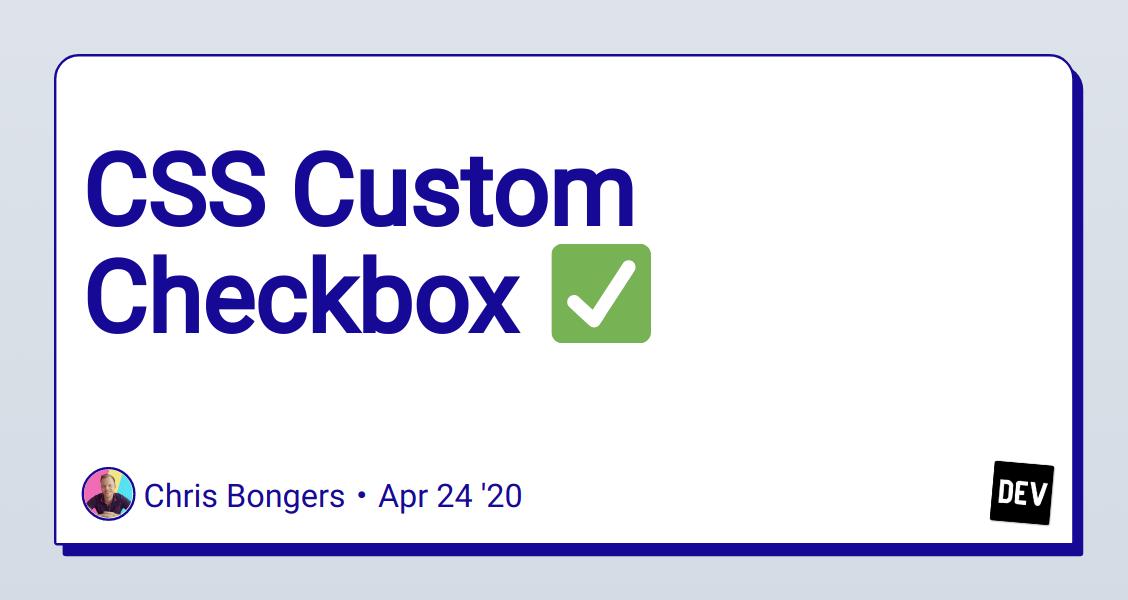 CSS Custom Checkbox ??? - DEV Community