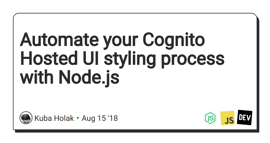 Automate your Cognito Hosted UI styling process with Node js - DEV