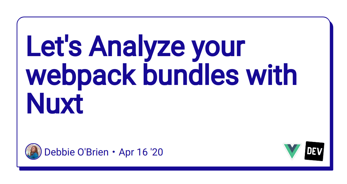 Let's Analyze your webpack bundles with Nuxt