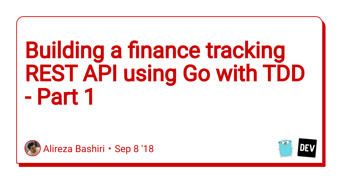Building a finance tracking REST API using Go with TDD - Part 1