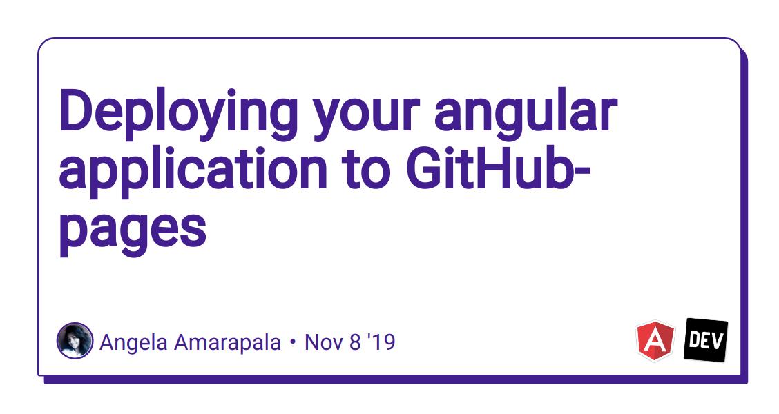 Deploying Your Angular Application To Github Pages Dev