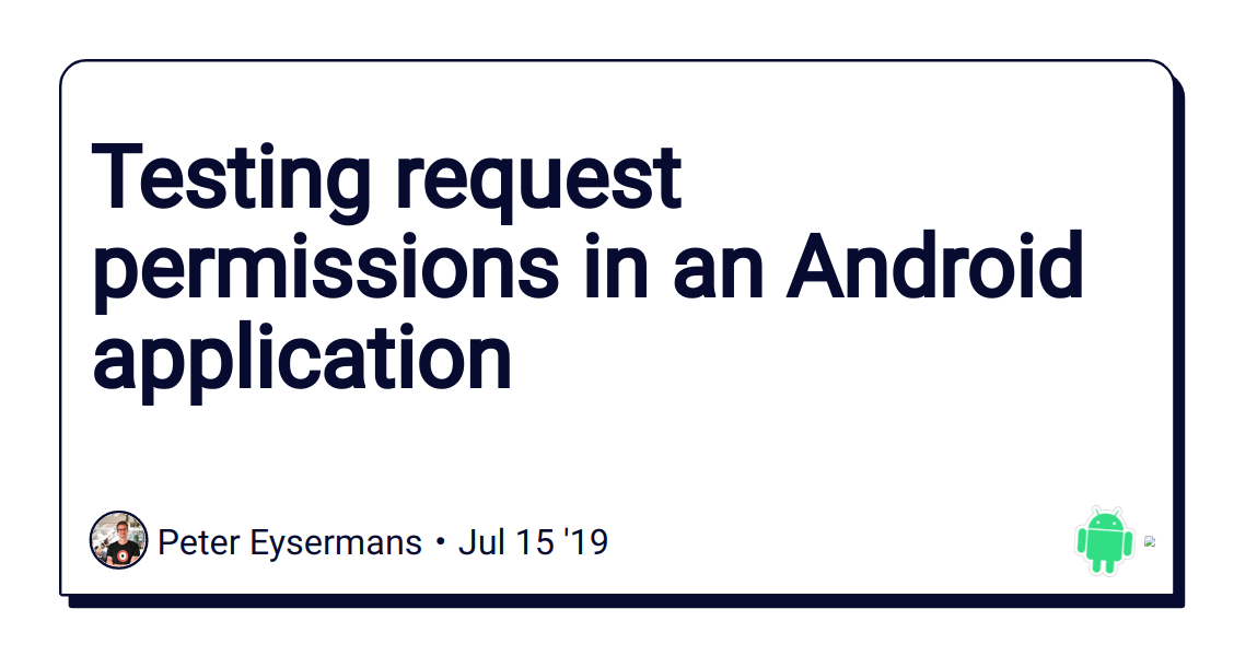 Testing request permissions in an Android application - DEV
